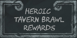What Are the Heroic Tavern Brawl Rewards?